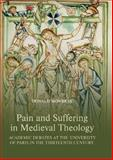 Pain and Suffering in Medieval Theology 9781843834618