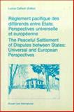 Reglement Pacifique des Differends Entre Etats (The Peaceful Settlement of Disputes between States) : Perspectives Universelle et Europeenne (Universal and European Perspectives), , 9041104615