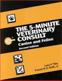 The 5 Minute Veterinary Consultant, Tilley, Larry P., 0683304615