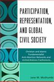 Participation, Representation and the Global Civil Society : Christian and Islamic Fundamentalist, Anti-Abortion Networks, and United Nations Conferences, Muthumbi, Jane W., 0739144618
