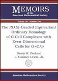 The RO(G)-Graded Equivariant Ordinary Homology of G-Cell Complexes with Even-Dimensional Cells for G=Z/P, Kevin K. Ferland and L. Gaunce Lewis, 0821834614