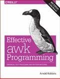 Effective Awk Programming : Universal Text Processing and Pattern Matching, Robbins, Arnold, 1491904615