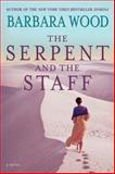 The Serpent and the Staff, Barbara Wood, 1620454610