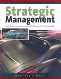 Strategic Management : Value Creation, Sustainability, and Performance, Bamford, Charles E. and West, G. Page, 0324364628