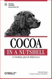 Cocoa in a Nutshell : A Desktop Quick Reference, Beam, Michael and Davidson, James Duncan, 0596004621