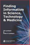 Finding Information in Science, Technology and Medicine, Lambert, Jill and Lambert, Peter A., 0851424627