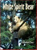 White Spirit Bear, Tess Tessier, 0888394624