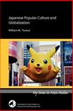 Japanese Popular Culture and Globalization, Tsutsui, William M., 0924304626