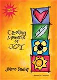 Creating Moments of Joy 4th Edition
