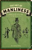 The Art of Manliness, Brett McKay and Kate McKay, 1600614620