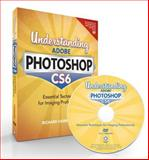 Understanding Adobe Photoshop CS6, Richard Harrington, 0321834623