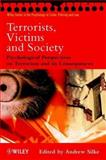 Terrorists, Victims and Society : Psychological Perspectives on Terrorism and Its Consequences, , 0471494623