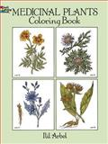 Medicinal Plants Coloring Book, Ilil Arbel, 0486274624