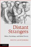Distant Strangers : Ethics, Psychology, and Global Poverty, Lichtenberg, Judith, 052112462X