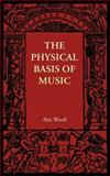 The Physical Basis of Music, Wood, Alex, 1107684625