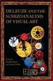 Deleuze and the Schizoanalysis of Visual Art, , 1472524624