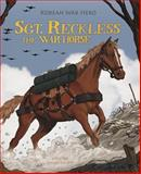 Sgt. Reckless - The War Horse, Melissa Higgins, 1479554626