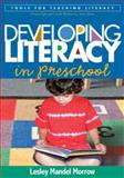 Developing Literacy in Preschool, Morrow, Lesley Mandel, 1593854625