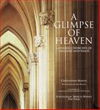 A Glimpse of Heaven : Catholic Churches of England and Wales, Martin, Christopher, 190562462X