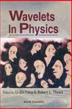 Wavelets in Physics, Fang, L. Z. and Thews, R., 9810234627