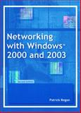 Networking with Windows 2000 and 2003, Regan, Patrick E., 0131124625