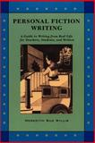 Personal Fiction Writing : A Guide to Writing from Real Life for Teachers, Students and Writers, Willis, Meredith Sue, 0915924625