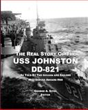 The Real Story of the USS Johnston DD-821, George Sites, 0979074622