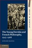 The Young Derrida and French Philosophy, 1945-1968, Baring, Edward, 110767462X