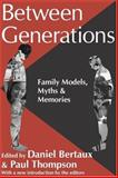 Between Generations : Family Models, Myths, and Memories, , 1412804620