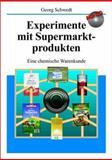 Experimente mit Supermarktprodukten : Eine Chemische Warenkunde, Schwedt, Georg, 3527304622