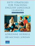 Fifty Strategies for Teaching English Language Learners, Herrell, Adrienne L. and Jordan, Michael, 0130984620