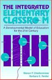 The Integrated Elementary Classroom : A Developmental Model of Education for the 21st Century, Charbonneau, Manon P. and Reider, Barbara E., 020515462X