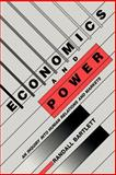 Economics and Power : An Inquiry into Human Relations and Markets, Bartlett, Randall, 0521034620