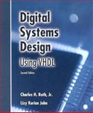 Digital Systems Design Using VHDL, John, Lizy Kurian and Roth, Charles H., Jr., 0534384625