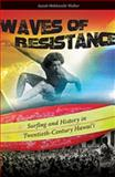 Waves of Resistance, Isaiah Helekunihi Walker, 0824834623
