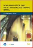 Design Principles for Smoke Ventilation in Enclosed Shopping Centres, Morgan, H.P. and Gardner, J. P., 0851254624