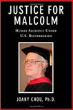 Justice for Malcolm : Human Sacrifice Under U.S. Bioterrorism, Chou, Joany, 0990544621