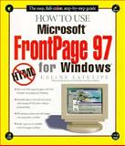 How to Use Microsoft Frontpage 97 for Windows, Latulipe, Celine, 1562764624