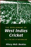 The Development of West Indies Cricket 9780745314624