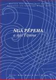 Nga Pepeha a Nga Tipuna : The Sayings of the Ancestors, Mead, Hirini Moko and Grove, Neil, 086473462X