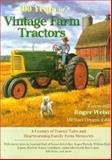 100 Years of Vintage Farm Tractors : A Century of Tractor Tales and Heartwarming Family Farm Memories, Dregni, Michael, 0896584623