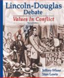 Lincoln-Douglas Debate : Values in Conflict, Wiese, Jeffrey and Lewis, Stan, 0931054621