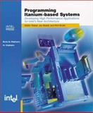 Programming Itanium-Based Systems, Walter Triebel and Joseph D. Bissell, 0970284624