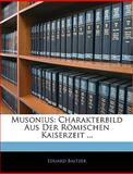 Musonius: Charakterbild Aus Der Römischen Kaiserzeit ..., Eduard Baltzer, 1144284627