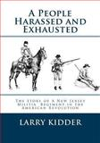 A People Harassed and Exhausted, Larry Kidder, 1493694626