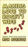 Making Love to Roget's Wife, Ronald Koertge, 1557284628