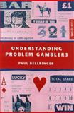 Understanding Problem Gamblers, Bellringer, Paul, 1853434620