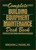 Complete Building Equipment Maintenance Desk Book, Fuchs, Sheldon J., 0131574620