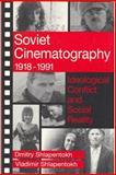 Soviet Cinematography, 1918-1991 : Ideological Conflict and Social Reality, Shlapentokh, Dmitry and Shlapentokh, Vladimir, 0202304620