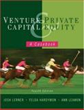 Venture Capital and Private Equity : A Casebook, Lerner, Josh and Hardymon, Felda, 0470224622